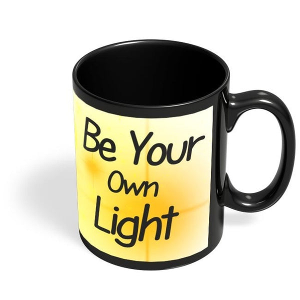 Coffee Mugs Online | Be Your Own Light Black Coffee Mug Online India