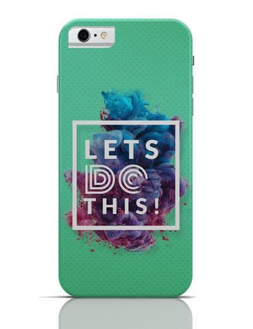 Lets Do This!  iPhone 6 6S Covers Cases Online India