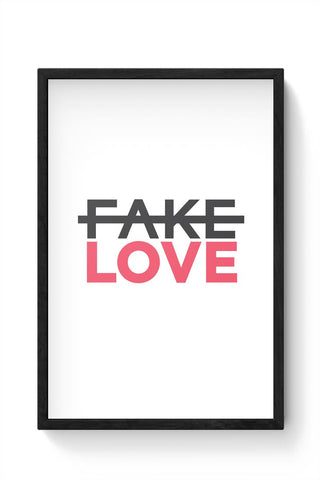No Fake Love Framed Poster Online India