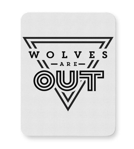 Wolves Are Out!  Mousepad Online India