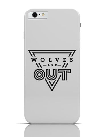 Wolves Are Out!  iPhone 6 6S Covers Cases Online India