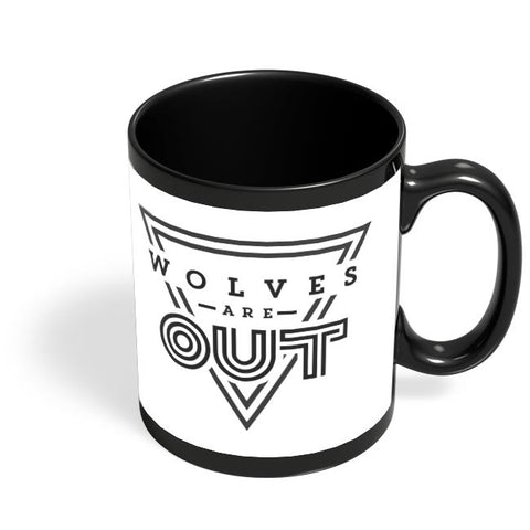 Wolves Are Out!  Black Coffee Mug Online India