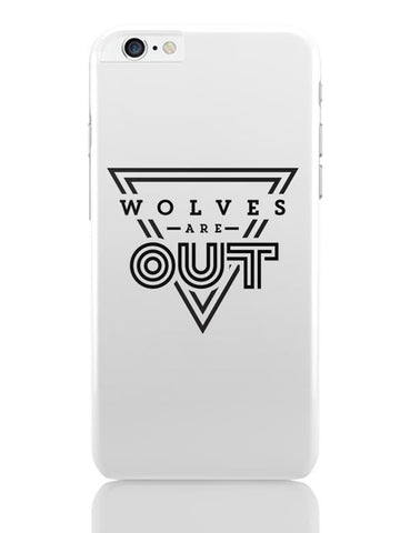 Wolves Are Out!  iPhone 6 Plus / 6S Plus Covers Cases Online India