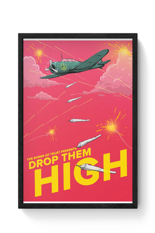 Drop Them High Framed Poster Online India