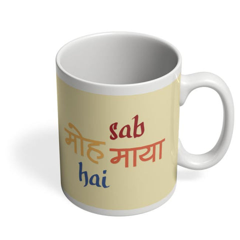 Sab Moh Maya Hai Coffee Mug Online India