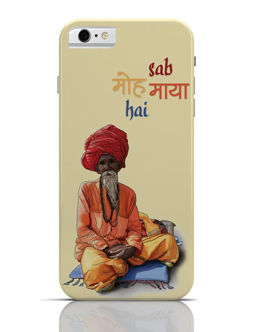 Sab Moh Maya Hai iPhone 6 / 6S Covers Cases