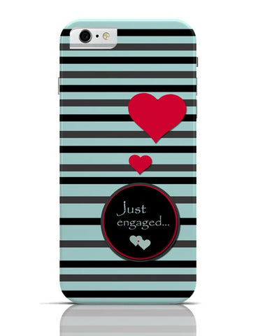 Just Engaged iPhone 6 6S Covers Cases Online India