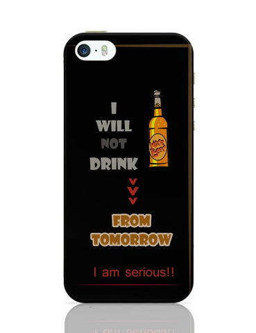 No Drink From Tomorrow iPhone Covers Cases Online India