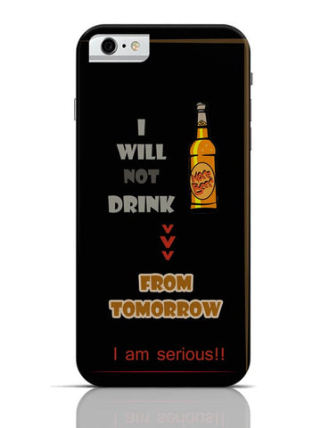 No Drink From Tomorrow iPhone 6 6S Covers Cases Online India