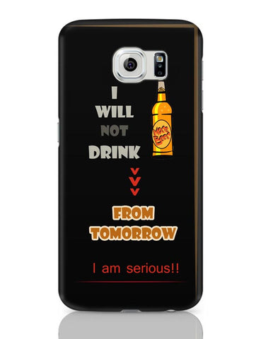 No Drink From Tomorrow Samsung Galaxy S6 Covers Cases Online India