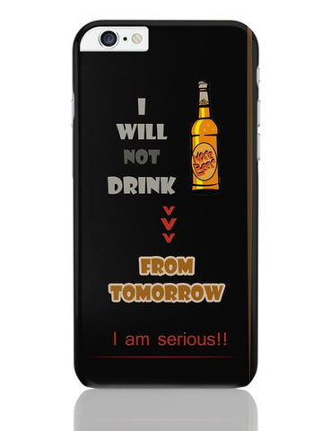 No Drink From Tomorrow iPhone 6 Plus / 6S Plus Covers Cases Online India