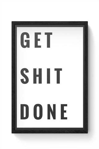 Get Shit Done Framed Poster Online India