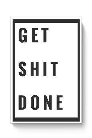 Get Shit Done Poster Online India
