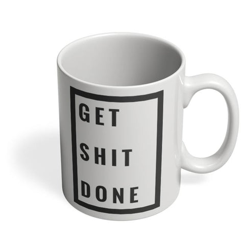 Get Shit Done Coffee Mug Online India