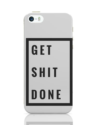 Get Shit Done iPhone Covers Cases Online India