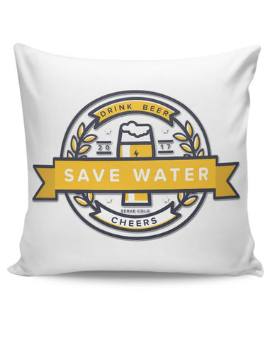 Save Water, Drink Beer Cushion Cover Online India