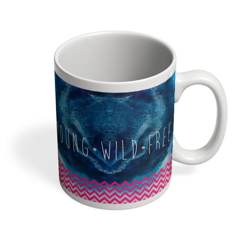 YOUNG WILD FREE Coffee Mug Online India