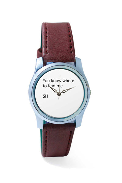 Women Wrist Watch India | You know where to find me Wrist Watch Online India