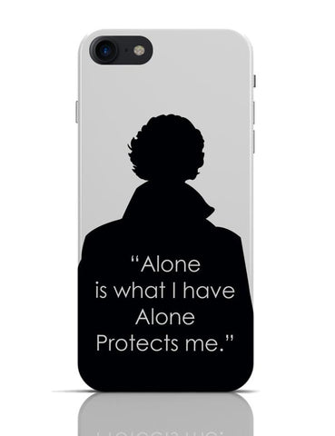 Sherlock - Alone Protects Me iPhone 7 Covers Cases Online India
