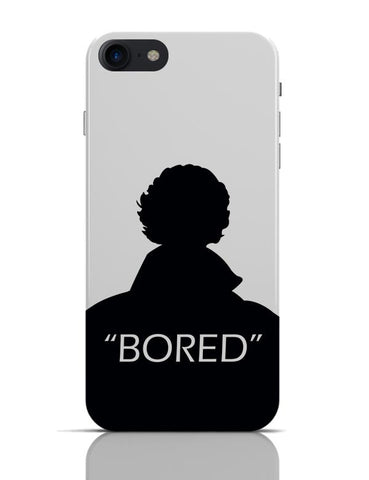Sherlock - Bored iPhone 7 Covers Cases Online India