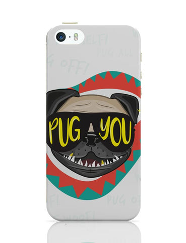 Pug You iPhone Covers Cases Online India