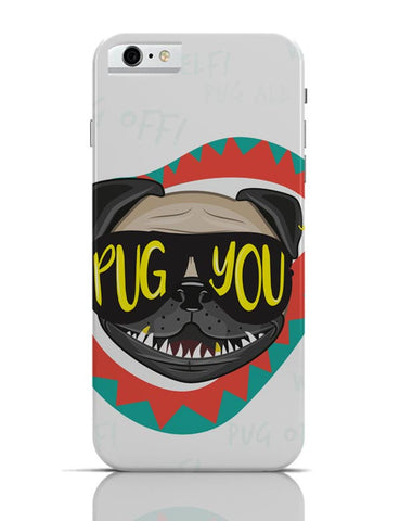 Pug You iPhone 6 / 6S Cases Online India