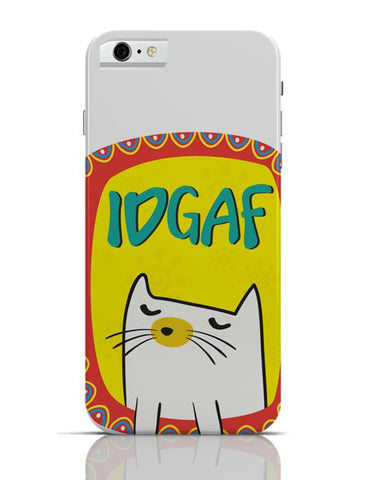 Idgaf iPhone 6 / 6S Cases Online India