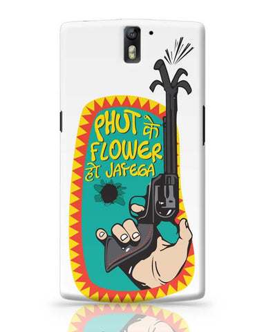 Phut Ke Flower OnePlus One Covers Cases Online India