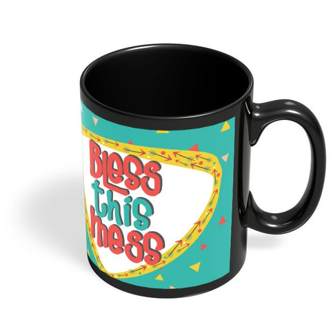 Bless This Mess Black Coffee Mug Online India
