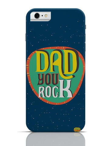 Dad you rock iPhone 6 6S Covers Cases Online India