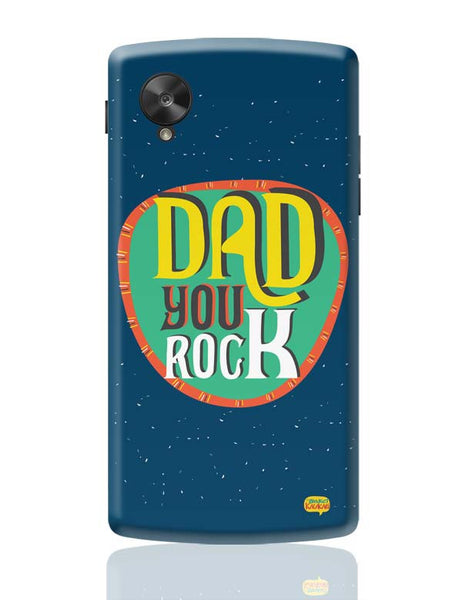 Dad you rock Google Nexus 5 Covers Cases Online India