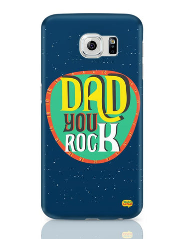 Dad you rock Samsung Galaxy S6 Covers Cases Online India