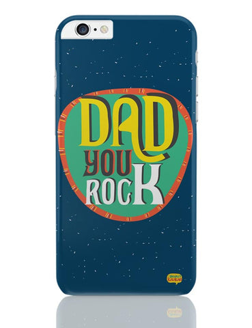 Dad you rock iPhone 6 Plus / 6S Plus Covers Cases Online India