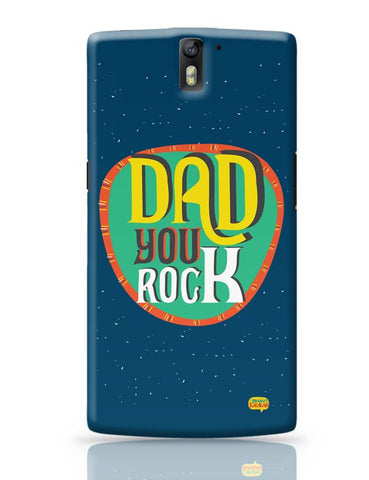 Dad you rock OnePlus One Covers Cases Online India