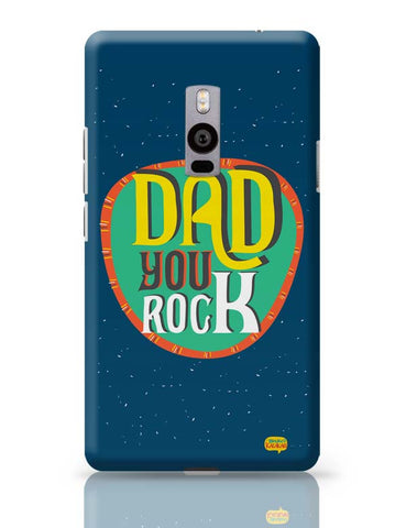 Dad you rock OnePlus Two Covers Cases Online India