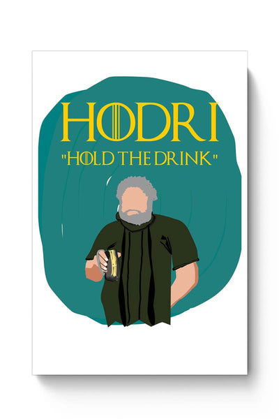 Buy hodor hold the drink Poster