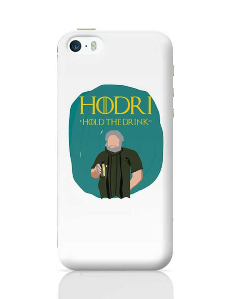 hodor hold the drink iPhone 5/5S Covers Cases Online India