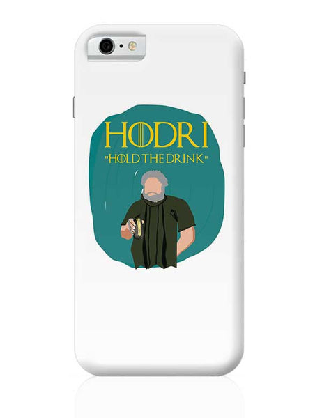 hodor hold the drink iPhone 6 / 6S Covers Cases