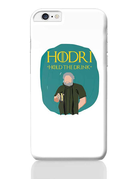 hodor hold the drink iPhone 6 Plus / 6S Plus Covers Cases Online India