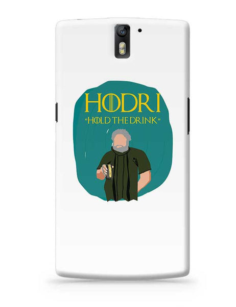 hodor hold the drink OnePlus One Covers Cases Online India