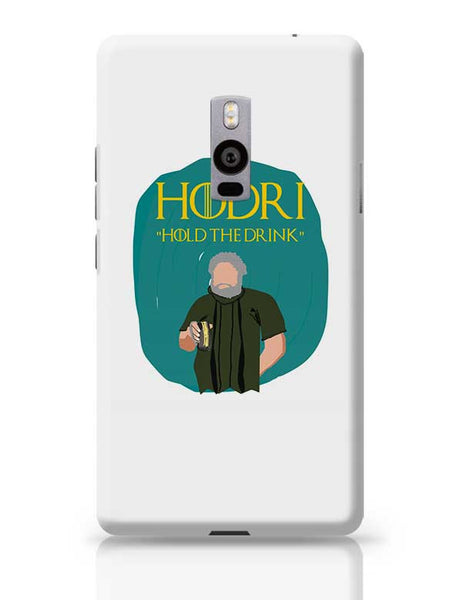 hodor hold the drink OnePlus Two Covers Cases Online India