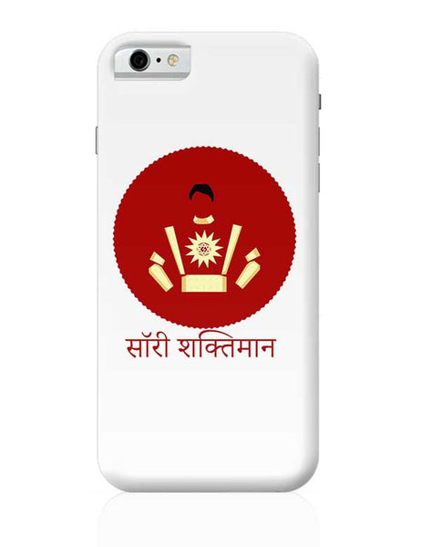 Sorry Shaktiman iPhone 6 6S Covers Cases Online India