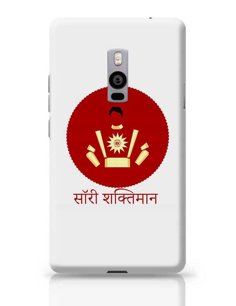 Sorry Shaktiman OnePlus Two Covers Cases Online India