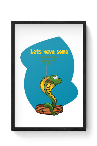 lets have some fun Framed Poster Online India