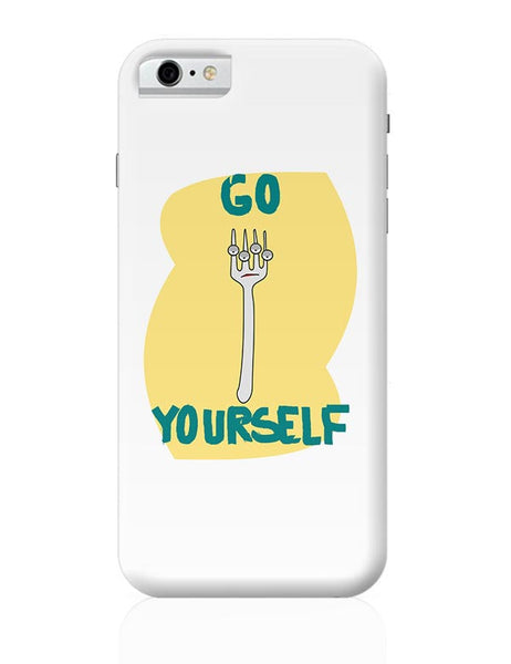 Go Fork Yourself iPhone 6 6S Covers Cases Online India