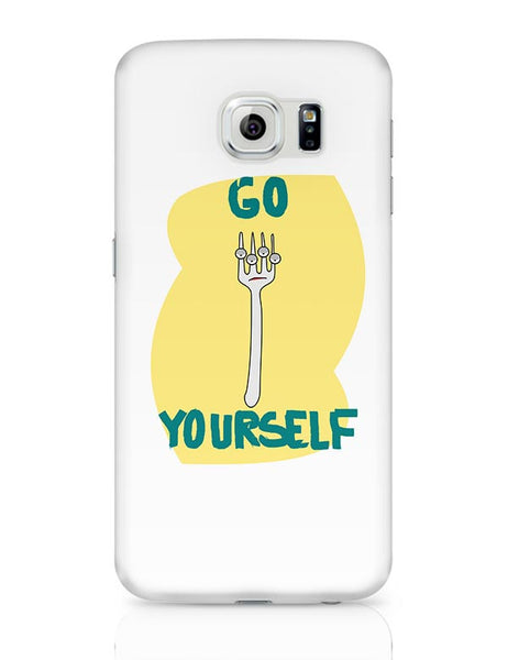 Go Fork Yourself Samsung Galaxy S6 Covers Cases Online India