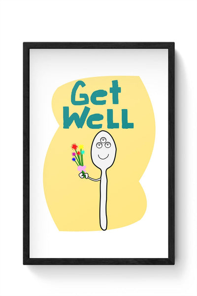 Get well spoon Framed Poster Online India