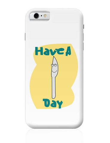 have a knife day iPhone 6 / 6S Covers Cases