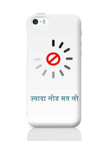 jyada load mat lo hindi iPhone 5/5S Covers Cases Online India