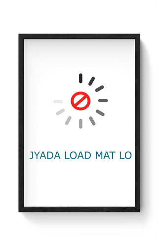 jyada load mat lo english Framed Poster Online India
